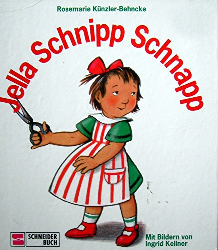 Jella Schnipp Schnapp: Künzler-Behncke, Rosemarie