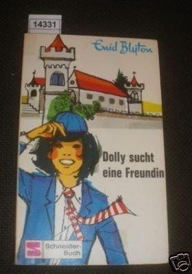 Dolly sucht eine Freundin: ENID. BLYTON