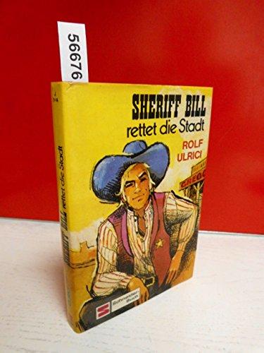 9783505076046: Sheriff Bill rettet die Stadt