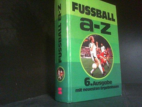 Fussball A-Z. Das aktuelle Sportlexikon. - Jendral, Hans-Jürgen