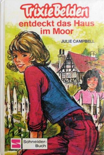 9783505077586: Trixie Belden entdeckt das Haus im Moor, Bd 11