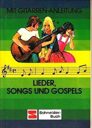 Lieder, Songs und Gospels mit Gitarren-Anleitung: Buchner, Gerhard