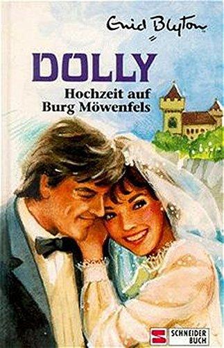 Dolly Hochzeit auf Burg Möwenfels, die beliebte Reihe für Mädchen Band 11 von Enid Blyton mit Illustrationen von Nikolaus Moras - Blyton, Enid