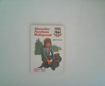 9783505080760: Absender: Forsthaus Wolfsgrund (Bd.1)