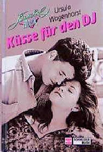9783505081064: Küsse für den DJ. Kuschelrock. ( Ab 13 J.).