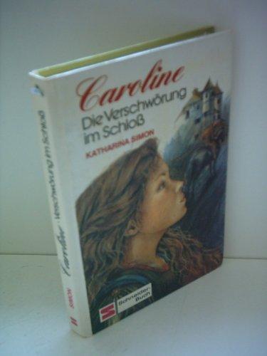 9783505082320: Caroline - Die Verschwörung im Schloss