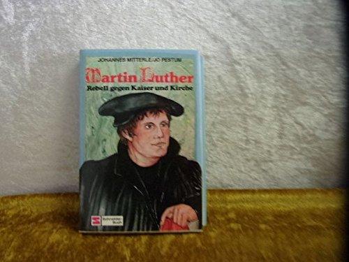martin luther rebell von mitterle zvab. Black Bedroom Furniture Sets. Home Design Ideas