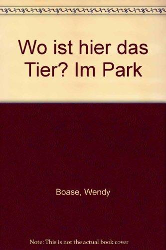 9783505087592: Wo ist hier das Tier? Im Park