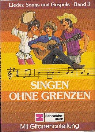 9783505088704: Singen ohne Grenzen. Mit Gitarrenanleitung, Bd 3