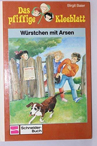 Das pfiffige Kleeblatt. Band 3 - Würstchen: Baier, Birgit: