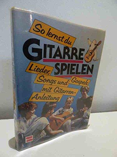 So lernst du Gitarre spielen. Lieder, Songs: Möhrer, Hans Josef,