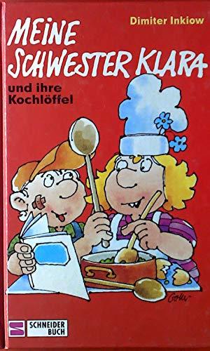 9783505092343: Meine Schwester Klara und ihre Kochlöffel, Bd 10