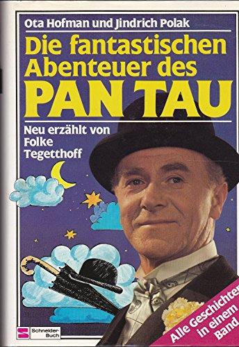 9783505094101: Die fantastischen Abenteuer des PAN TAU. Alle Geschichten in einem Band
