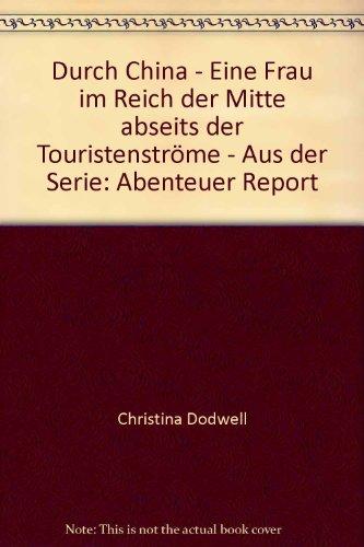 Durch China - Eine Frau im Reich der Mitte abseits der Touristenströme - Aus der Serie: Abenteuer Report (3505094366) by Christina Dodwell