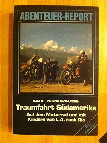 9783505095320: Traumreise Südamerika. Auf dem Motorrad und mit Kindern von L.A. nach Rio