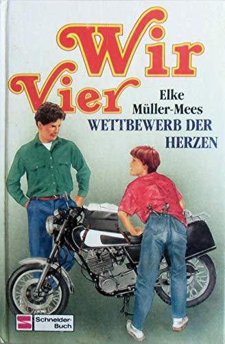 Wir Vier - Wettbewerb der Herzen / Elke, Müller-Mees: M�ller-Mees, Elke