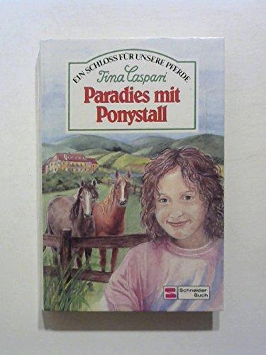 9783505097294: Paradies mit Ponystall (Ein Schloss für unsere Pferde, #1)