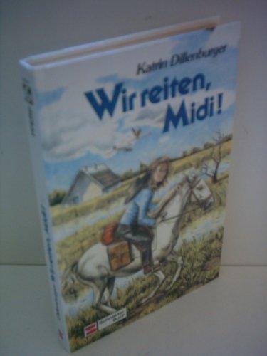 9783505099441: Wir reiten, Midi!. Ein Mädchen, zwei Pferde und viele Kilometer