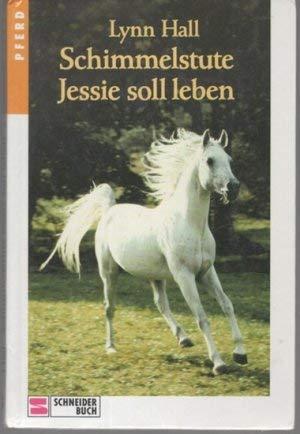 9783505099465: Schimmelstute Jessie soll leben