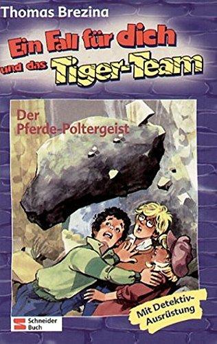 9783505100659: Ein Fall für dich und das Tiger-Team, Bd.2, Der Pferde-Poltergeist