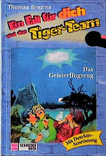 9783505100666: Ein Fall für dich und das Tiger-Team, Bd.3, Das Geisterflugzeug