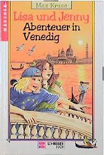 Lisa und Jenny 03. Abenteuer in Venedig.: Max Kruse