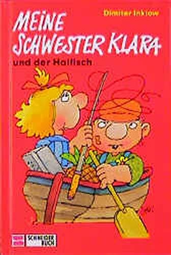 9783505106125: Meine Schwester Klara, Neue Rechtschreibung, Bd.4, Meine Schwester Klara und der Haifisch