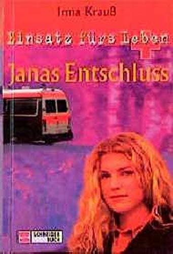 9783505107009: Einsatz fürs Leben, Bd.1, Janas Entschluss