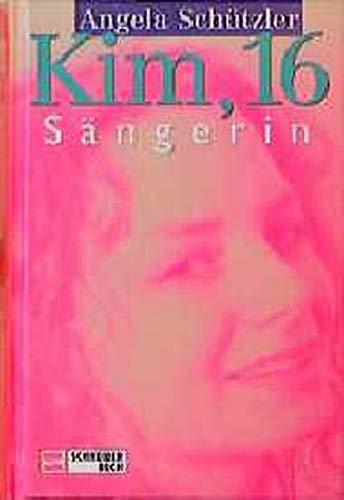 9783505108914: Kim, 16, S�ngerin
