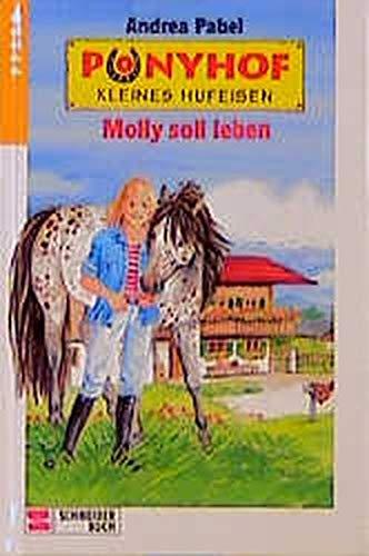 9783505111228: Ponyhof Kleines Hufeisen 11. Molly soll leben.