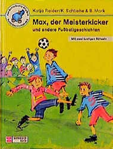 9783505111396: Max, der Meisterkicker und andere Fußballgeschichten. ( Ab 6 J.).