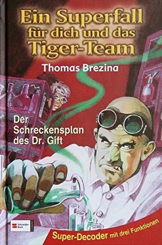 9783505112287: Ein Superfall für dich und das Tiger-Team, Bd.1, Der Schreckensplan des Dr. Gift