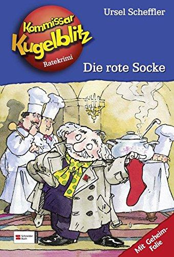 Kommissar Kugelblitz, Bd.1, Die rote Socke: Ursel Scheffler, Petra Probst