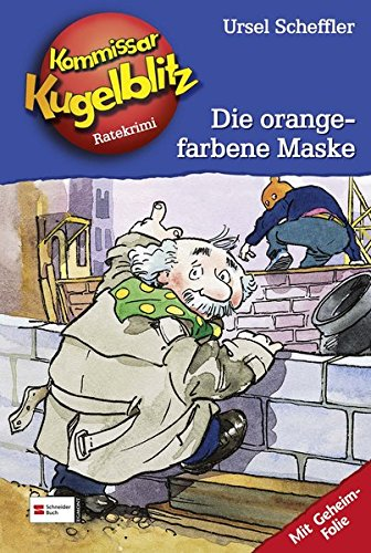 9783505115127: Kommissar Kugelblitz 02. Die orangefarbene Maske: Ratekrimi