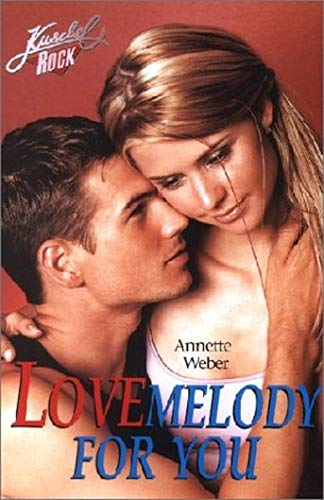 9783505117336: Lovemelody for you. Kuschelrock. ( Ab 12 J.).