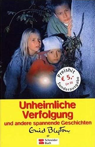 Unheimliche Verfolgung und andere spannende Geschichten: Unheimliche Verfolgung /Die Geheimtür /Das Geheimnis der Klippenburg - Blyton, Enid