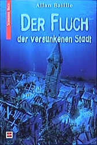 Der Fluch der versunkenen Stadt. ( Ab 12 J.). (3505117625) by Baillie, Allan