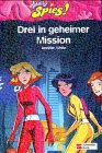 9783505117978: Totally Spies. 01. Drei in geheimer Mission. ( Ab 10 J.).