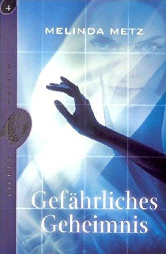 Finger- Prints 04. Gefährliches Geheimnis. ( Ab 12 J.). (9783505118548) by Melinda Metz