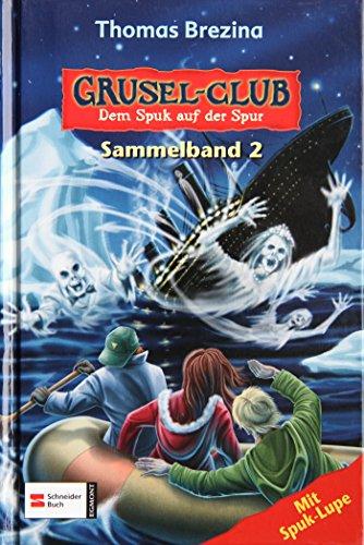 9783505119248: Grusel-Club. Sammelband 02: Dem Spuk auf der Spur. Enthält die Bände: Der Geist aus dem Dschungel / Der Vampirsarg / Die Rückkehr der Titanic