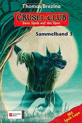 9783505120367: Grusel-Club. Sammelband 03. Allein auf der Grabsteininsel / Das Versteck des letzten Werwolfs / Tief unter der Schule