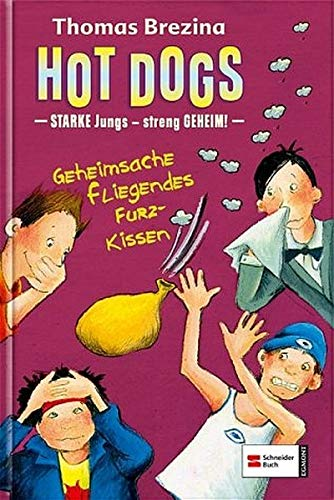 9783505121203: Hot Dogs 05. Geheimsache fliegendes Furzkissen: Starke Jungs - streng geheim!