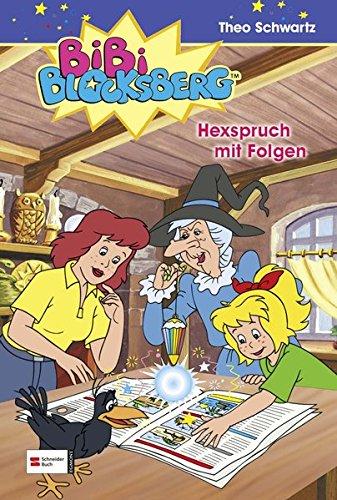 Bibi Blocksberg 25. Hexspruch mit Folgen (Hardback): Theo Schwartz