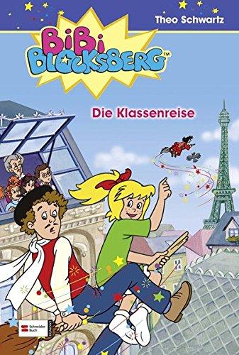 Bibi Blocksberg 26. Die Klassenreise (Hardback): Theo Schwartz