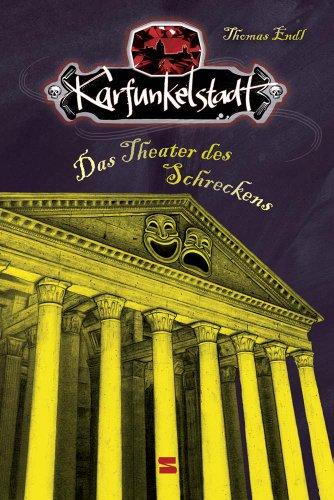 Das Theater des Schreckens Karfunkelstadt 3: Endl, Thomas