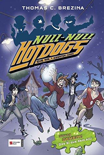9783505126932: Hot Dogs 03. Die Nr.1 Agenten-Jungs: Streng GEHEIM! Das Ei aus dem All!