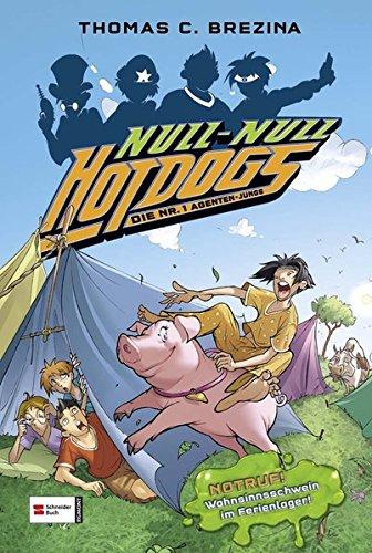 Hot Dogs 04. Die Nr.1 Agenten-Jungs (_NZ): Brezina, Thomas C.