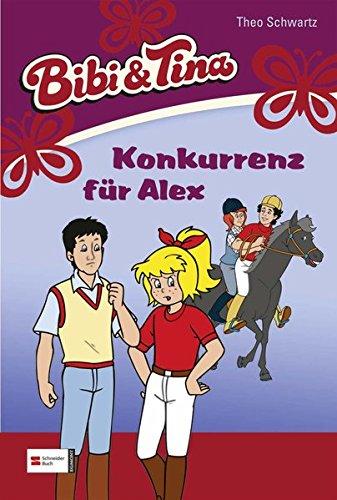 Bibi und Tina 26. Konkurrenz für Alex: Konkurrenz für Alex: Schwartz, Theo