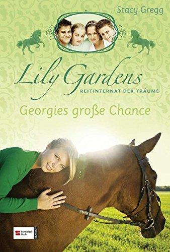 Lily Gardens, Reitinternat der Träume 01. Georgies große Chance - Stacy Gregg