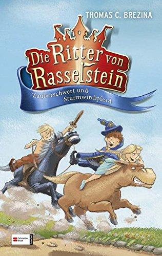 9783505128783: Die Ritter von Rasselstein 02. Zauberschwert und Sturmwindpferd